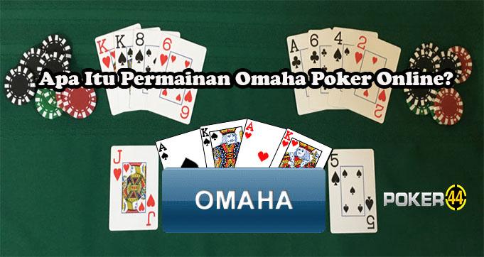 Apa Itu Permainan Omaha Poker Online?