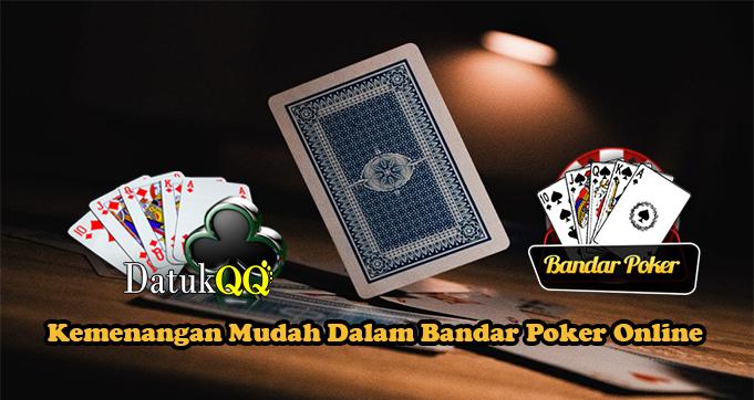 Kemenangan Mudah Dalam Bandar Poker Online