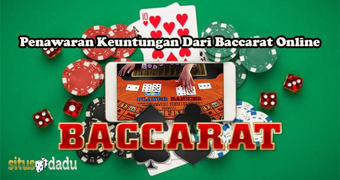 Penawaran Keuntungan Dari Baccarat Online